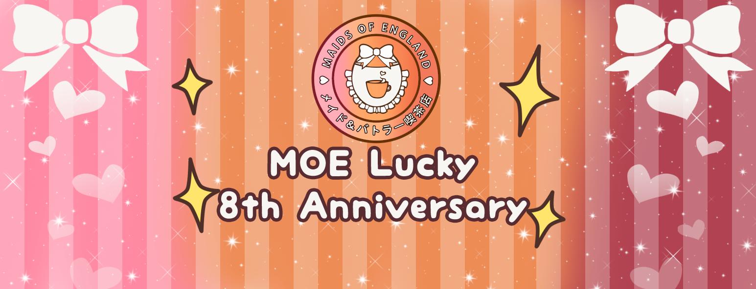 MOE Lucky 8th Anniversary
